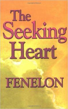 The Seeking Heart (Library of Spiritual Classics): Francois de Salignac de La Mothe Fenelon: 9780940232495: Amazon.com: Books