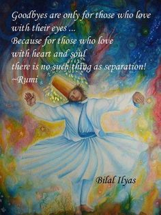 To love with heart and soul. Rumi - http://www.awakening-intuition.com/rumi-quotes.html