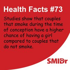 Studies show that couples who #smoke during the time of #conception have a higher chance of having a girl compared to couples that don't smoke.