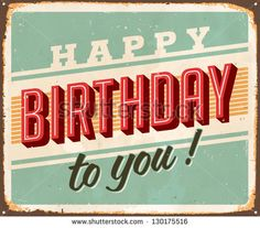 Vintage Birthday Metal Sign - Vector Grunge and rust effects can be easil. - b-day - Happy birthday Happy Birthday Chica, Happy Birthday Vintage, Happy Birthday Wishes Quotes, Happy Birthday Pictures, Happy Birthday Greetings, Free Birthday, Diy Birthday Gifts For Him, Happy Birthday Illustration, Party Fotos