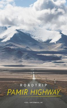 """Roadtrip Pamir-Highway über das """"Dach der Welt"""""""