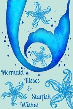 Quote ♦ Mermaid Kisses & Starfish Wishes ♦*•.¸¸.•*´¨`*•.¸♥