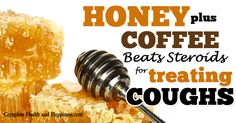 Honey Plus Coffee Beats Steroid For Treating Cough - Complete Health and Happiness