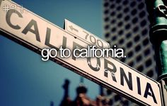 Go to California / Pacific Ocean.