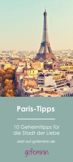 10 geheime Paris-Tipps, die euren nächsten Städtetrip perfekt machen!                                                                                                                                                     Mehr