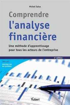 Comprendre l'analyse financière. Une méthode d'apprentissage pour tous les acteurs de l'entreprise 4e édition - Michel Salva