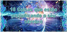 10 Coisas que estão prejudicando o seu cérebro >> http://www.tediado.com.br/08/10-coisas-que-estao-prejudicando-o-seu-cerebro/