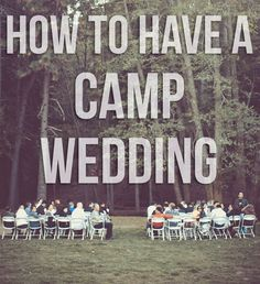 How to Have a Camp Wedding @ AileenBarker.com