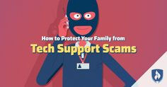 What Scammers Don't Want You to Know: How to Protect Your Family from Tech Support Scams Security Tools, Safety And Security, Tech Support, How To Protect Yourself, Your Family, Tool Kit, First Love, Technology, Learning