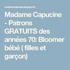 Madame Capucine - Patrons GRATUITS des années 70: Bloomer bébé ( filles et garçon)