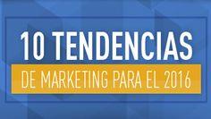 10 Tendencias del Marketing para el 2016 – Infografía