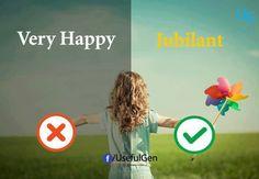 × Very happy = Jubilant English Speaking Skills, Advanced English Vocabulary, Learn English Grammar, Learn English Words, English Phrases, English Idioms, English Fun, English Language Learning, English Writing