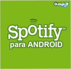 Spotify para Android - Esta reconocida aplicación para escuchar música ahora disponible para que puedas disfrutar de tus artistas favoritos en tu móvil.  Descarga Spotify para Android gratis desde aquí:  http://descargar.mp3.es/lv/group/view/kl229898/Spotify.htm?utm_source=pinterest_medium=socialmedia_campaign=socialmedia