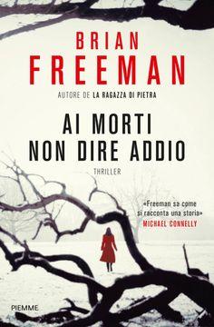 Ai morti non dire addio (I thriller con Jonathan Stride) (Italian Edition) Best Book Covers, Book Lists, Thriller, Detective, Good Books, Audiobooks, Ebooks, This Book, Reading