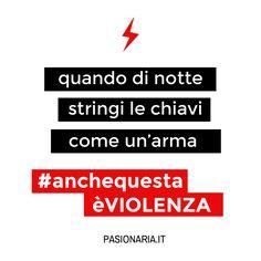 Quando di notte stringi le chiavi come un'arma #anchequestaèVIOLENZA #pasionariaIT #femminismo #feminism #violenzasulledonne