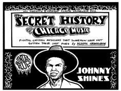 Johnny Shines belongs in the pantheon alongside Muddy Waters and Howlin' Wolf   The Secret History of Chicago Music   Chicago Reader Johnny Shines, I Want You Love, Willie Dixon, Slide Guitar, Robert Johnson, Muddy Waters, The Secret History, Playing Guitar, Wolf
