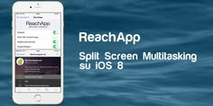 ReachApp: Turn your iOS 8 to True Split-Screen Multitasking