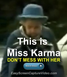 http://youtu.be/6uGd994KFhU One of the funniest videos on KARMA and it's about this sweet old lady that really stands her ground and literally takes matters into her own hands. I hope you enjoy the video as much as we did.