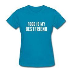 Best Friend Food T-Shirts