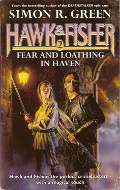Fear and Loathing in Haven, the second omnibus trilogy featuring Hawk & Fisher, by Simon R Green.