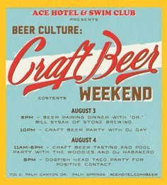 INTERVIEW: CRAFT BREWERS SAM CALAGIONE  DR.BILL SYSAK We love beer culture, so we're bringing some of our brewer friends together for our first annual Craft Beer Weekend at Ace Hotel  Swim Club. Thetwo-day celebration of microbrewers, hop heads, cask masters and malstersgoes down August 3 and 4. You can get a bucket of craft beers and a bunch of other cool stuff with your room  call us and mention code BEER to book. And check out the beer menu  we