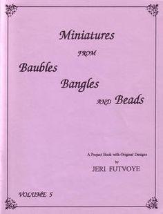 Baubles, Bangles, & Beads Vol. V – by Jeri Futvoye