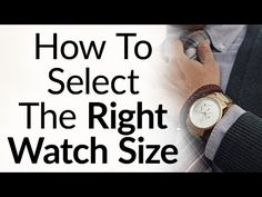 5 Rules To Buy The Right Size Watch For Your Wrist Proportions - Wristwatch Case & Band Size - Watch Video Fashion Clothes, Men's Fashion, Real Men Real Style, Gangster Style, Steve King, Mvmt Watches, Best Watches For Men, Size Matters, Timeless Fashion