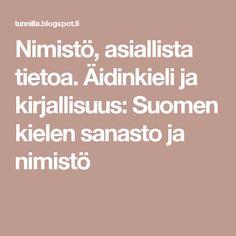 Nimistö, asiallista tietoa. Äidinkieli ja kirjallisuus: Suomen kielen sanasto ja nimistö