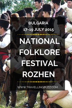Rozhen Festival is one of the biggest and most important national folklore events in Bulgaria! It is held every 4 years so you should not miss this year's edition: 17-19 July 2015  via Travelling Buzz