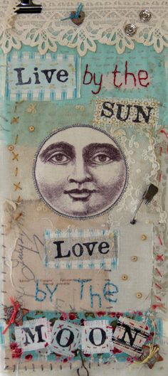 Live by the sun, love by the moon........................By the Fabulous Too Sunny