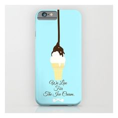 We Live For The Ice Cream. iPhone 6s Case ($35) ❤ liked on Polyvore featuring accessories, tech accessories and iphone & ipod cases
