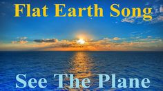 Flat Earth Song - See The Plane