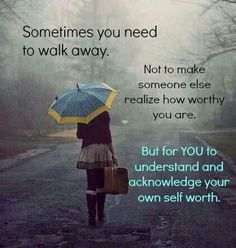I am a fan of telling it how it is first anf then walking away... but like this quote