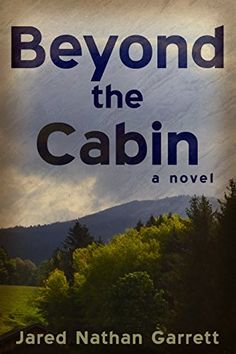 Author Interview, Jared Garrett, Beyond the Cabin