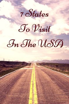 7 States To Visit In The USA