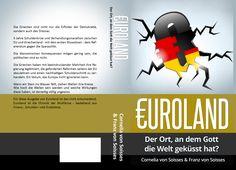 Los gehts, mit Griechenland oder der Vorherrschaft Deutschlands. Neu, hier, jetzt und heute http://www.amazon.de/Euroland-Ort-Gott-Welt-gek%C3%BCsst-ebook/dp/B012TXYC5Y/ref=sr_1_43?s=books&ie=UTF8&qid=1438126353&sr=1-43&keywords=soisses