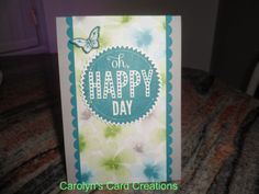 Carolyn's Card Creations: Oh Happy Day