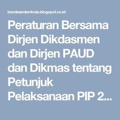 Peraturan Bersama Dirjen Dikdasmen dan Dirjen PAUD dan Dikmas tentang Petunjuk Pelaksanaan PIP 2017