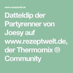 Datteldip der Partyrenner von Joesy auf www.rezeptwelt.de, der Thermomix ® Community