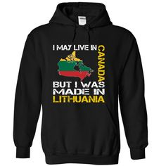 I May Live in Canada But I Was Made in Lithuania (Yellow) - T-Shirt, Hoodie, Sweatshirt