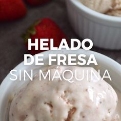 Helado de fresa sin máquina With only 3 ingredients, this strawberry ice cream is the easiest to prepare and it is best that you do not need a machine to do it. Sugar Free Desserts, Köstliche Desserts, Delicious Desserts, Yummy Food, Weight Watcher Desserts, Keto Snacks, Snack Recipes, Dessert Recipes, Dinner Recipes