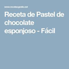 Receta de Pastel de chocolate esponjoso - Fácil