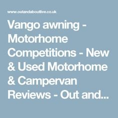 Vango awning - Motorhome Competitions - New & Used Motorhome & Campervan Reviews - Out and About Live