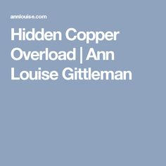 #fatigue Hidden Copper Overload | Ann Louise Gittleman 🚦Do you live in an older home with copper pipes? Could be cause of your fatigue & depression   am 🏁Her less than $10 book: Why Am I So Tired recommends Zinc & other fatigue fighters.