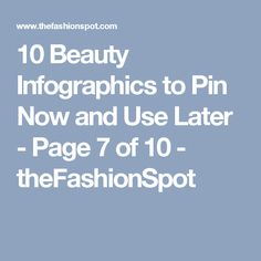 10 Beauty Infographics to Pin Now and Use Later - Page 7 of 10 - theFashionSpot