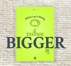 Whatever you're thinking, think bigger Think Big, Inspiring Quotes, Design, Home Decor, Life Inspirational Quotes, Room Decor, Inspirational Quotes, Inspiration Quotes, Design Comics