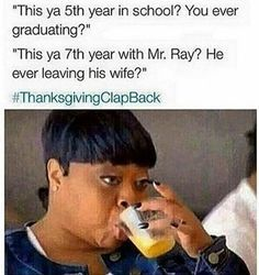 Thanksgiving Clap Back | Comikz, Comedy, ART | Pinterest ...