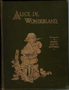 Cover by Mabel Lucie Attwell for Alice in Wonderland, published by Raphael Tuck, 1910. Source.