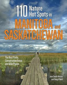 An inspiring guide to the best nature getaways in Manitoba and Saskatchewan. 110 Nature Hot Spots in Manitoba and Saskatchewan is a beautifully illustrated g All Nature, Amazing Nature, Clearwater Lake, Montreal, Riding Mountain National Park, Vancouver, Toronto, Visit Canada, Canada Trip