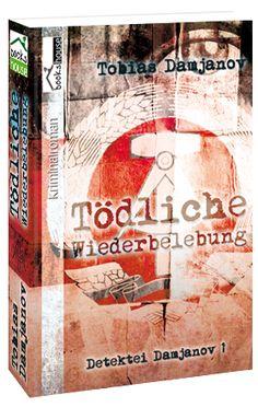 """Tödliche Wiederbelebung - Detektei Damjanov 1"" von Tobias Damjanov ab November 2013 im bookshouse Verlag.  www.bookshouse.de/buecher/Toedliche_Wiederbelebung___Detektei_Damjanov_1/"